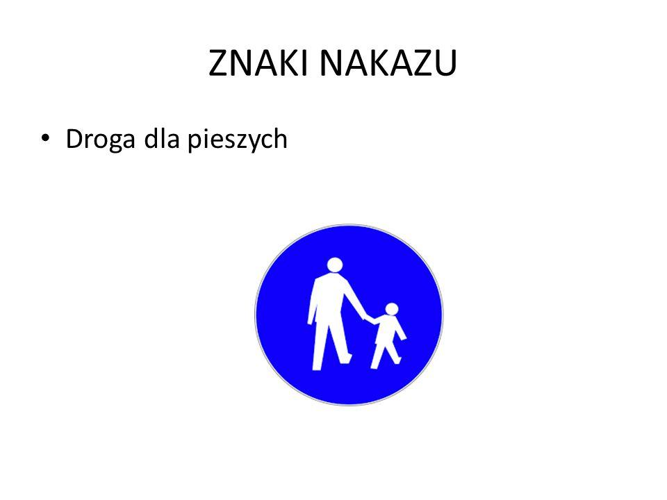 ZNAKI NAKAZU Droga dla pieszych
