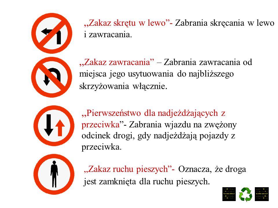 """""""Zakaz skrętu w lewo - Zabrania skręcania w lewo i zawracania."""