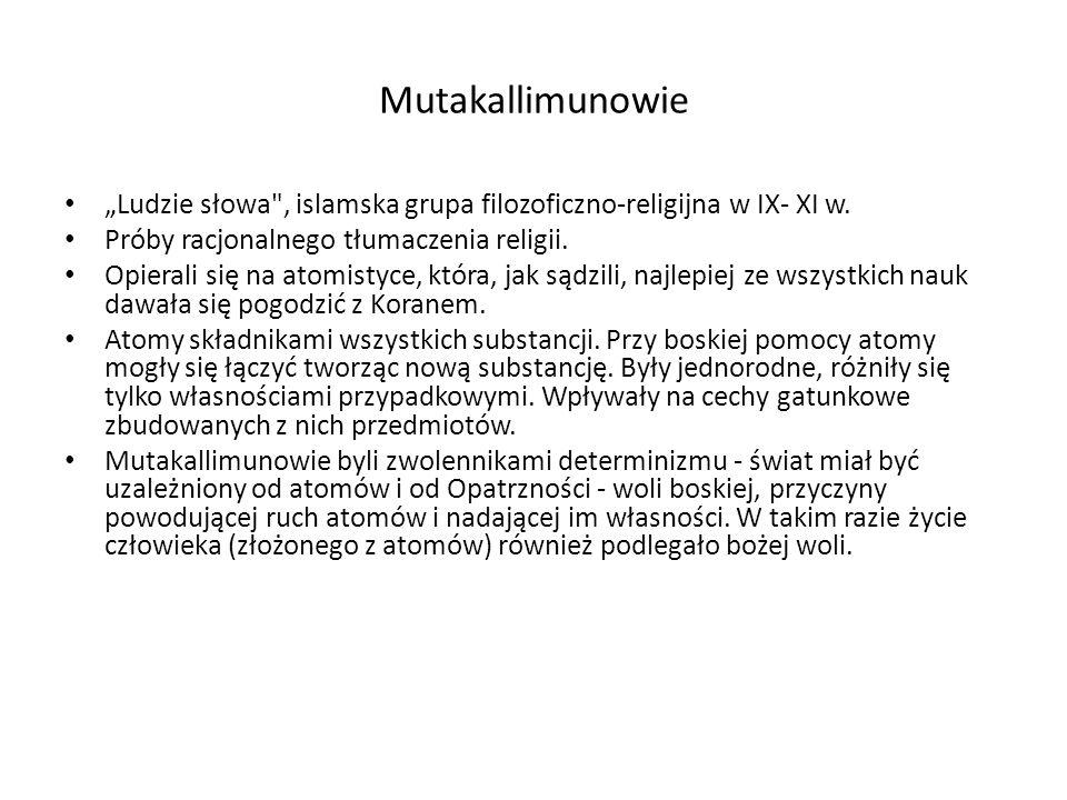 """Mutakallimunowie """"Ludzie słowa , islamska grupa filozoficzno-religijna w IX- XI w. Próby racjonalnego tłumaczenia religii."""