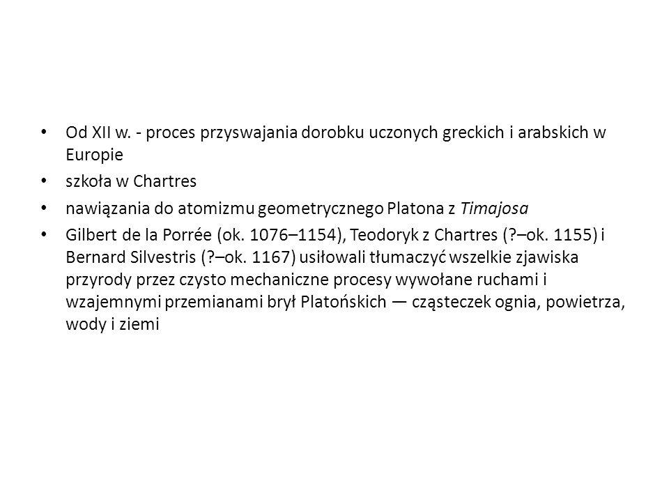 Od XII w. - proces przyswajania dorobku uczonych greckich i arabskich w Europie