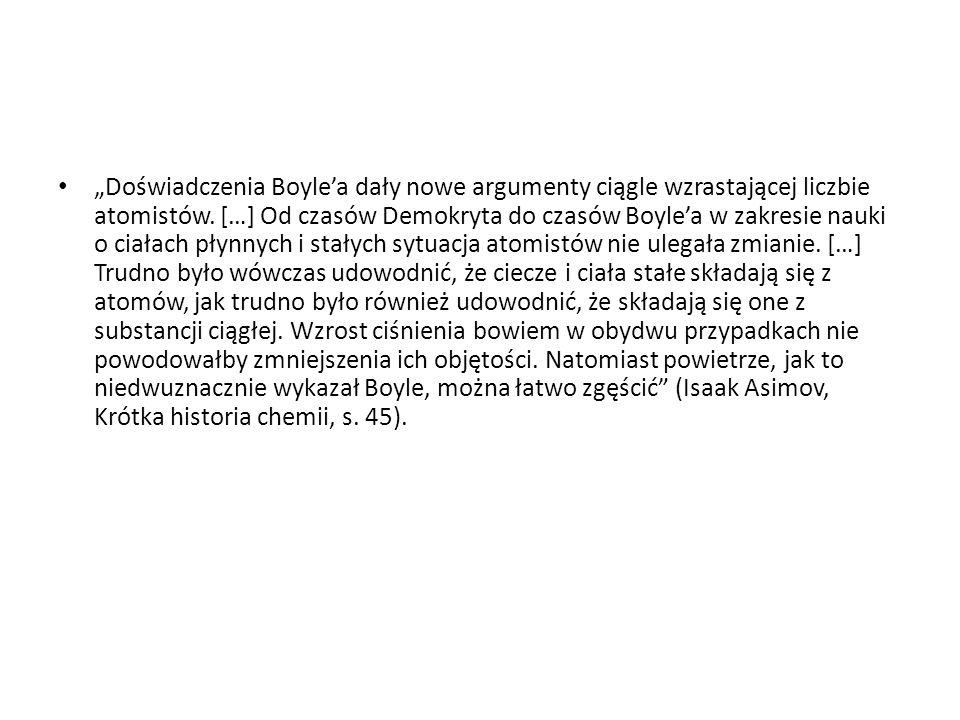 """""""Doświadczenia Boyle'a dały nowe argumenty ciągle wzrastającej liczbie atomistów."""