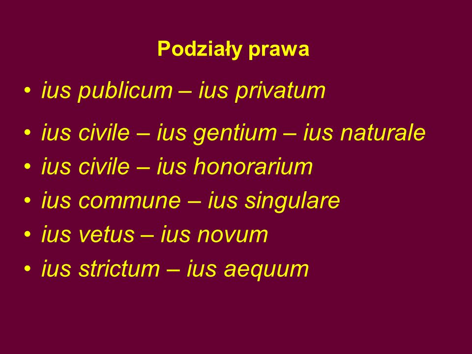 ius publicum – ius privatum ius civile – ius gentium – ius naturale