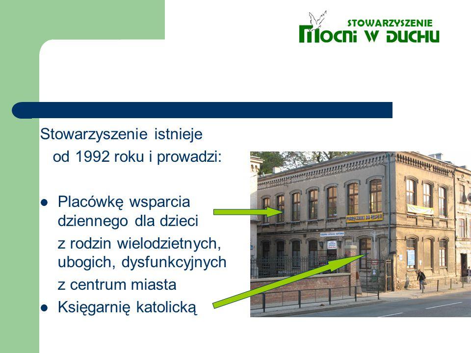 Stowarzyszenie istnieje od 1992 roku i prowadzi:
