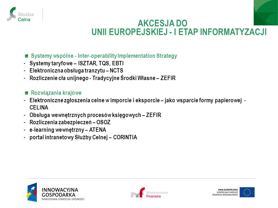UNII EUROPEJSKIEJ - I ETAP INFORMATYZACJI