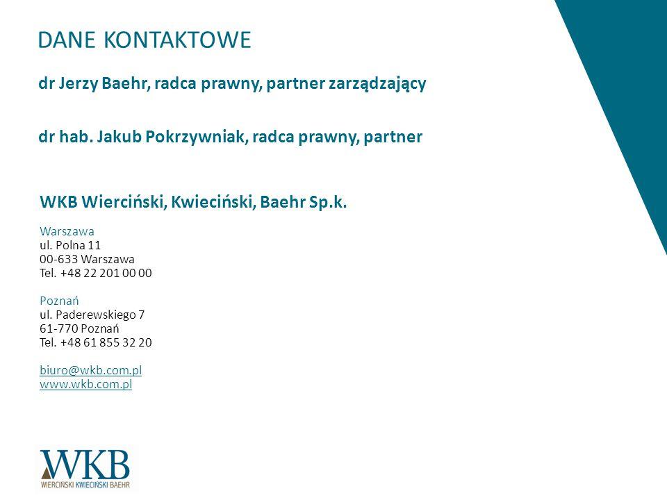 DANE KONTAKTOWE dr Jerzy Baehr, radca prawny, partner zarządzający dr hab. Jakub Pokrzywniak, radca prawny, partner