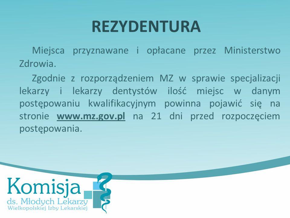 REZYDENTURA Miejsca przyznawane i opłacane przez Ministerstwo Zdrowia.