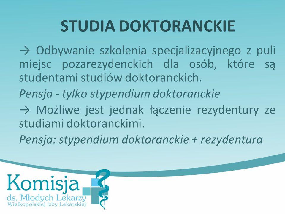 STUDIA DOKTORANCKIE → Odbywanie szkolenia specjalizacyjnego z puli miejsc pozarezydenckich dla osób, które są studentami studiów doktoranckich.