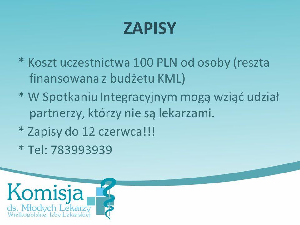 ZAPISY * Koszt uczestnictwa 100 PLN od osoby (reszta finansowana z budżetu KML)