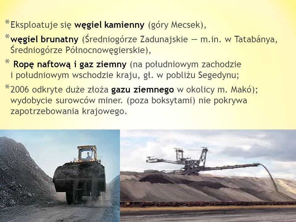 Eksploatuje się węgiel kamienny (góry Mecsek),
