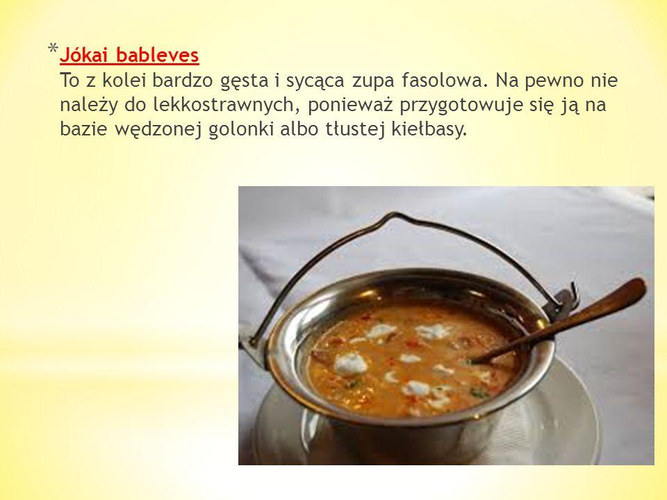 Jókai bableves To z kolei bardzo gęsta i sycąca zupa fasolowa