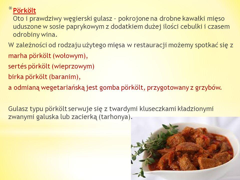 Pörkölt Oto i prawdziwy węgierski gulasz - pokrojone na drobne kawałki mięso uduszone w sosie paprykowym z dodatkiem dużej ilości cebulki i czasem odrobiny wina.
