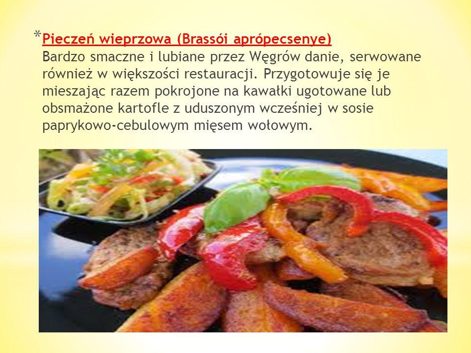 Pieczeń wieprzowa (Brassói aprópecsenye) Bardzo smaczne i lubiane przez Węgrów danie, serwowane również w większości restauracji.