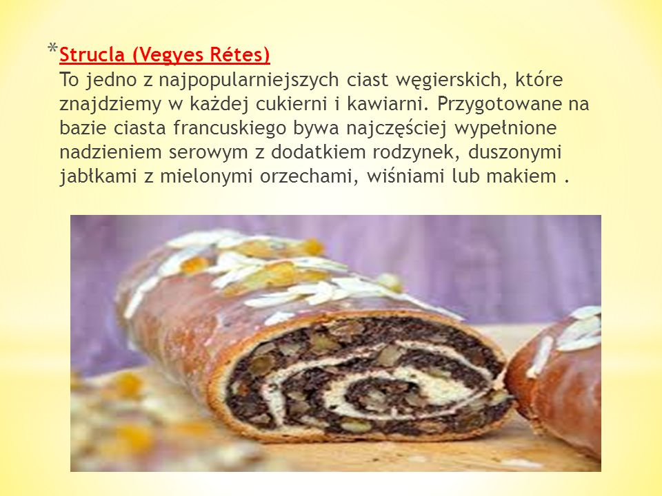 Strucla (Vegyes Rétes) To jedno z najpopularniejszych ciast węgierskich, które znajdziemy w każdej cukierni i kawiarni.