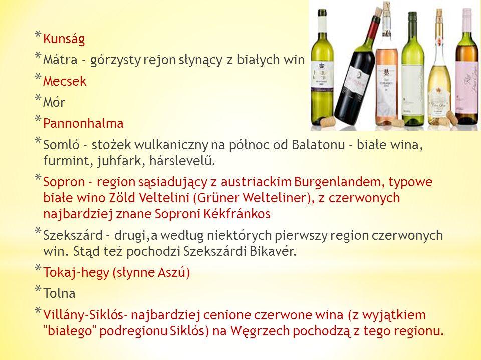 Kunság Mátra - górzysty rejon słynący z białych win. Mecsek. Mór. Pannonhalma.