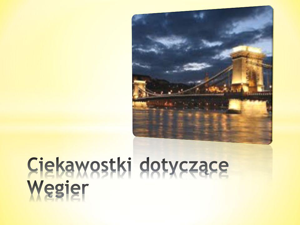 Ciekawostki dotyczące Węgier