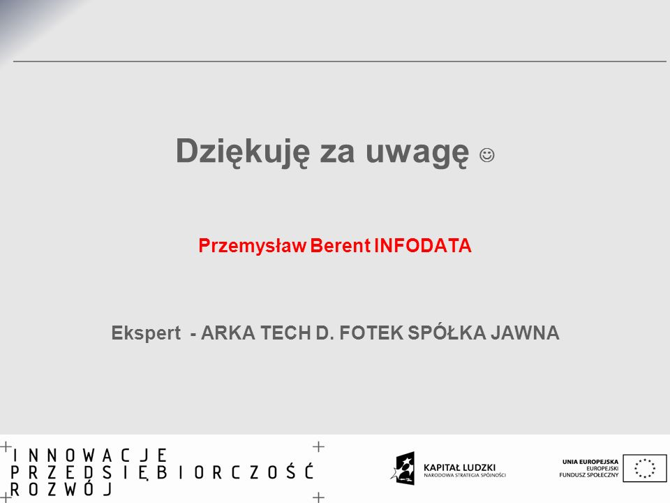 Przemysław Berent INFODATA Ekspert - ARKA TECH D. FOTEK SPÓŁKA JAWNA