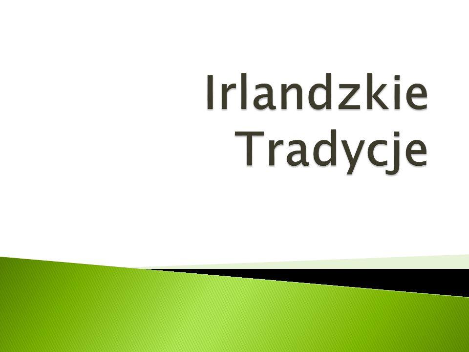 Irlandzkie Tradycje