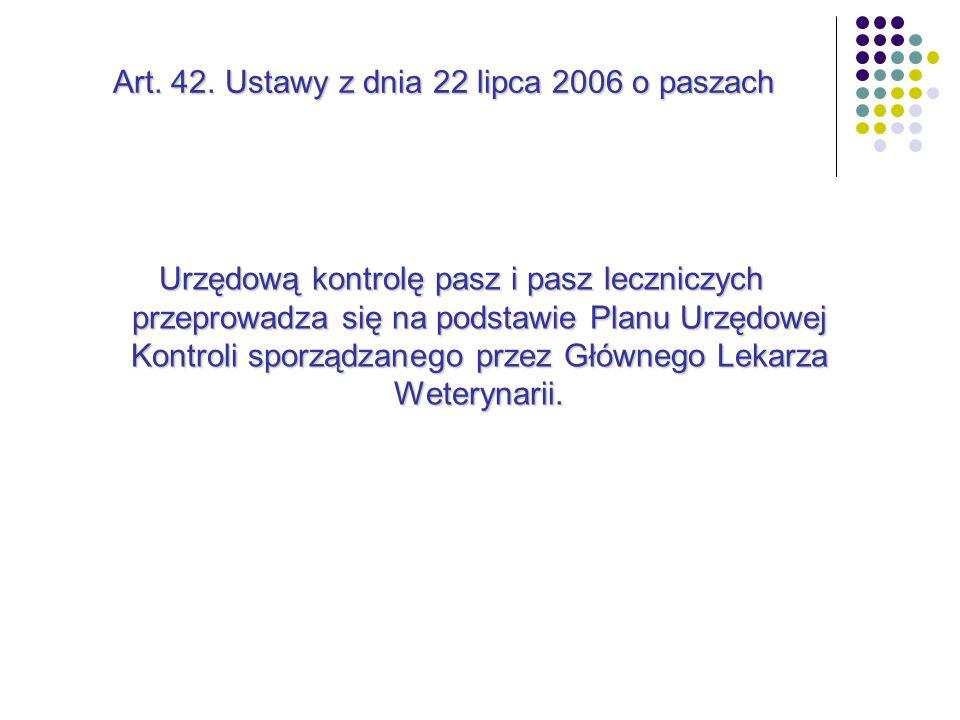 Art. 42. Ustawy z dnia 22 lipca 2006 o paszach