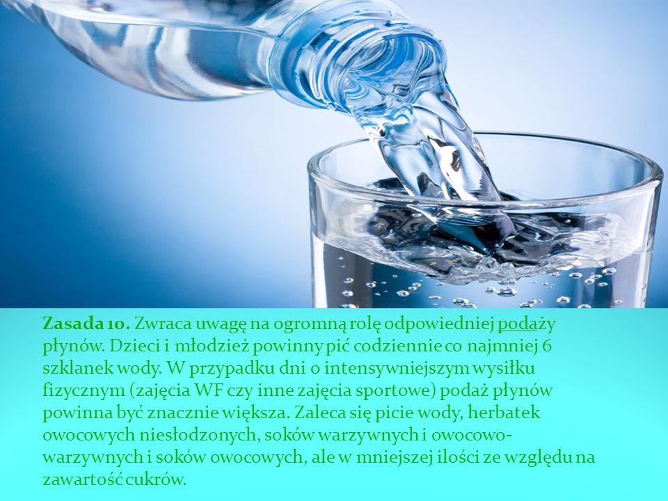 Zasada 10. Zwraca uwagę na ogromną rolę odpowiedniej podaży płynów