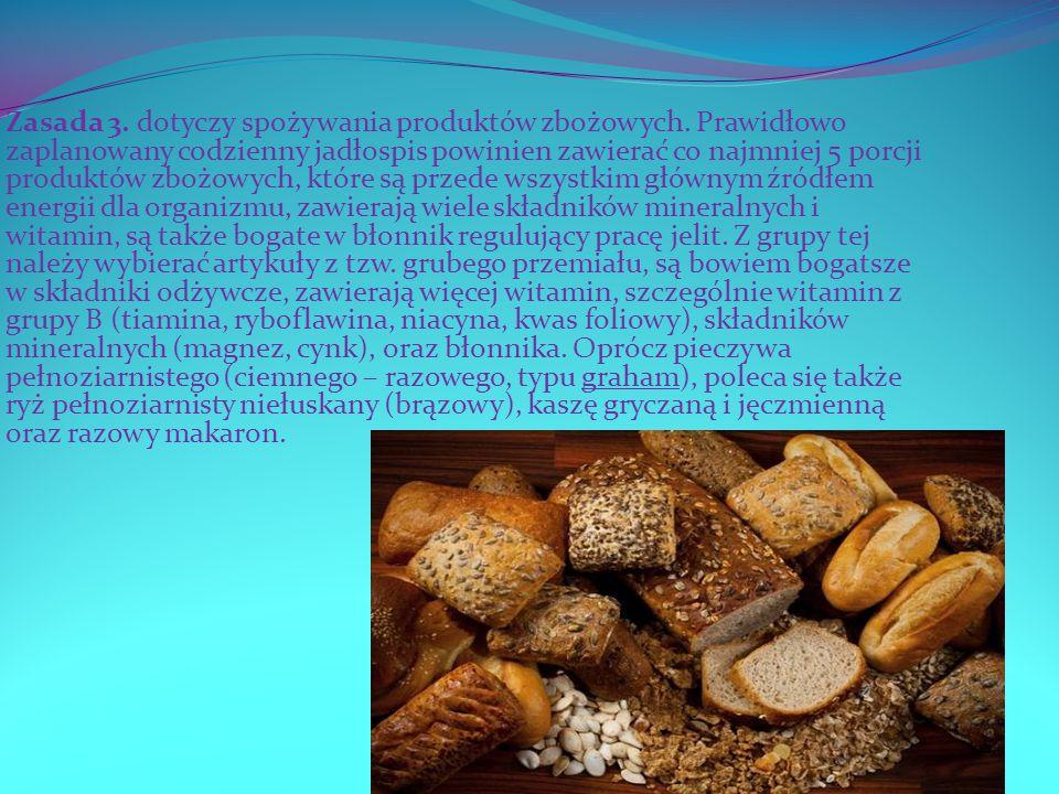 Zasada 3. dotyczy spożywania produktów zbożowych