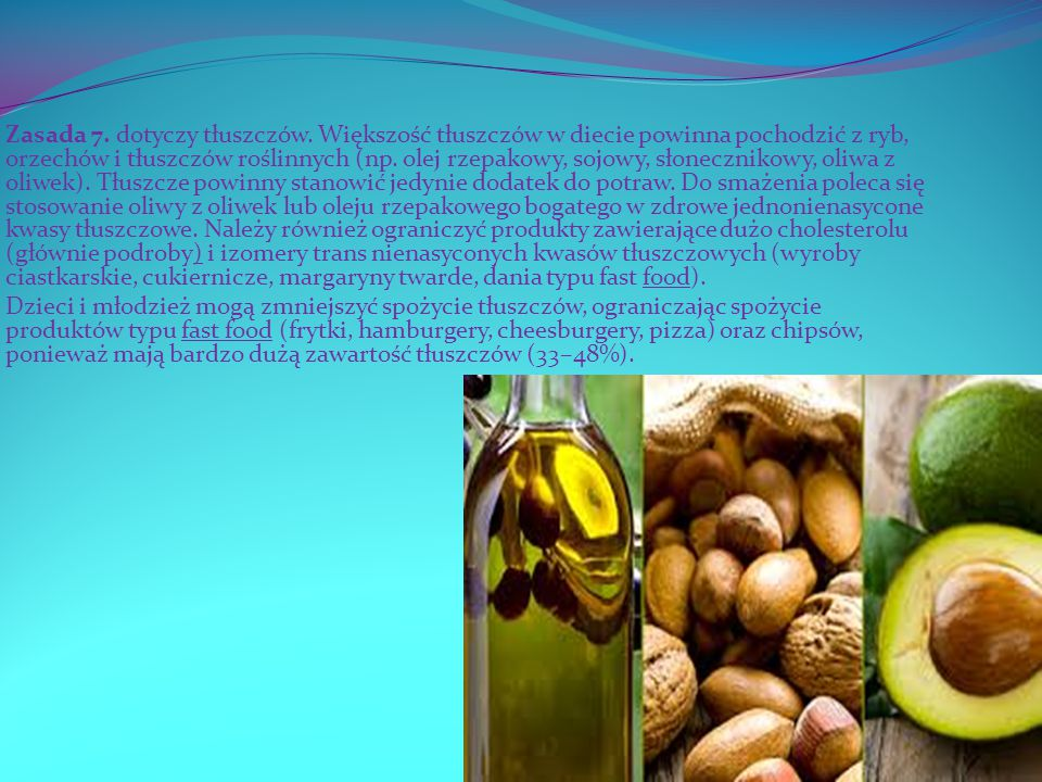 Zasada 7. dotyczy tłuszczów