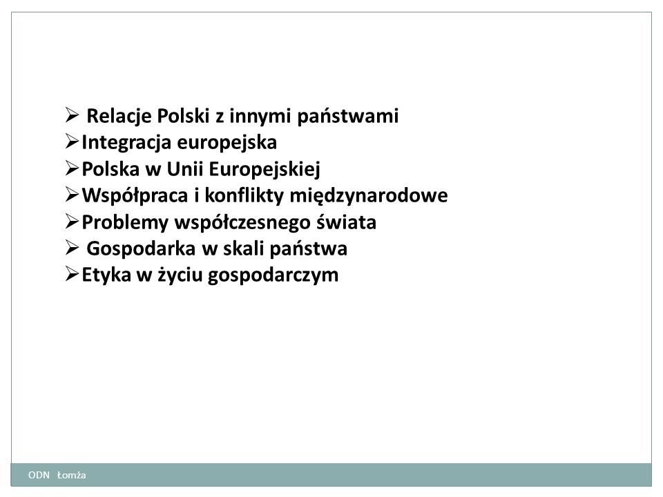 Relacje Polski z innymi państwami Integracja europejska