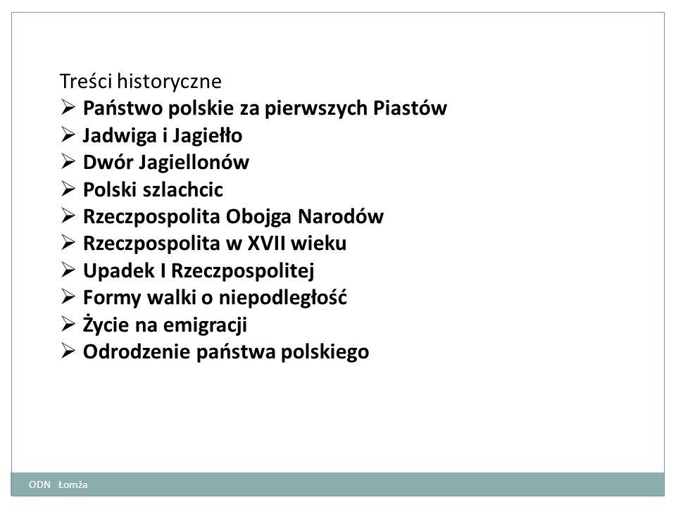 Państwo polskie za pierwszych Piastów Jadwiga i Jagiełło