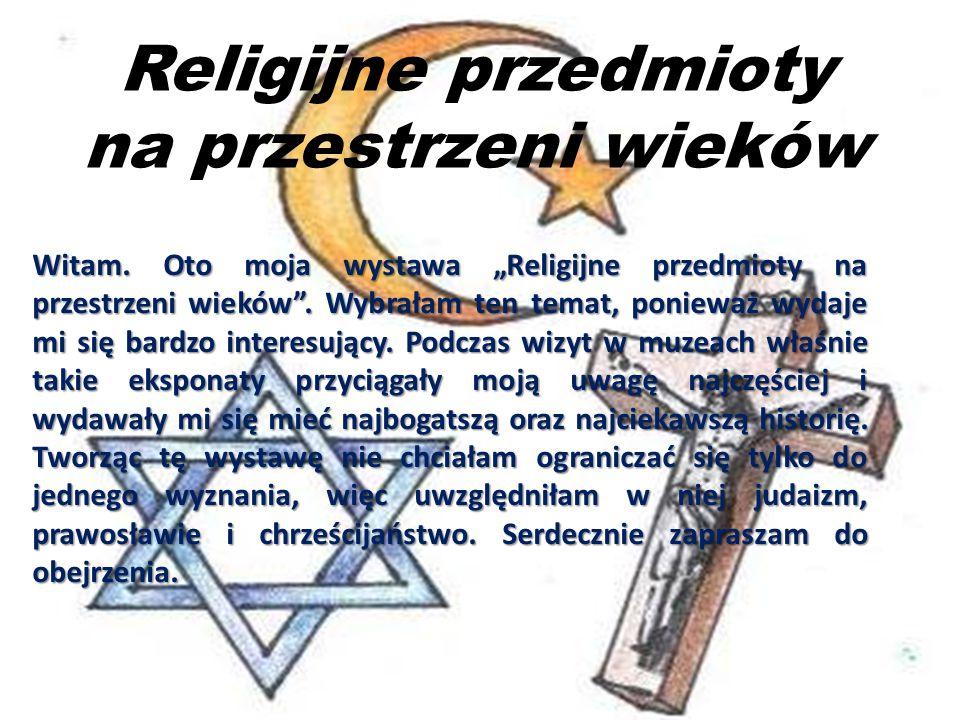 Religijne przedmioty na przestrzeni wieków