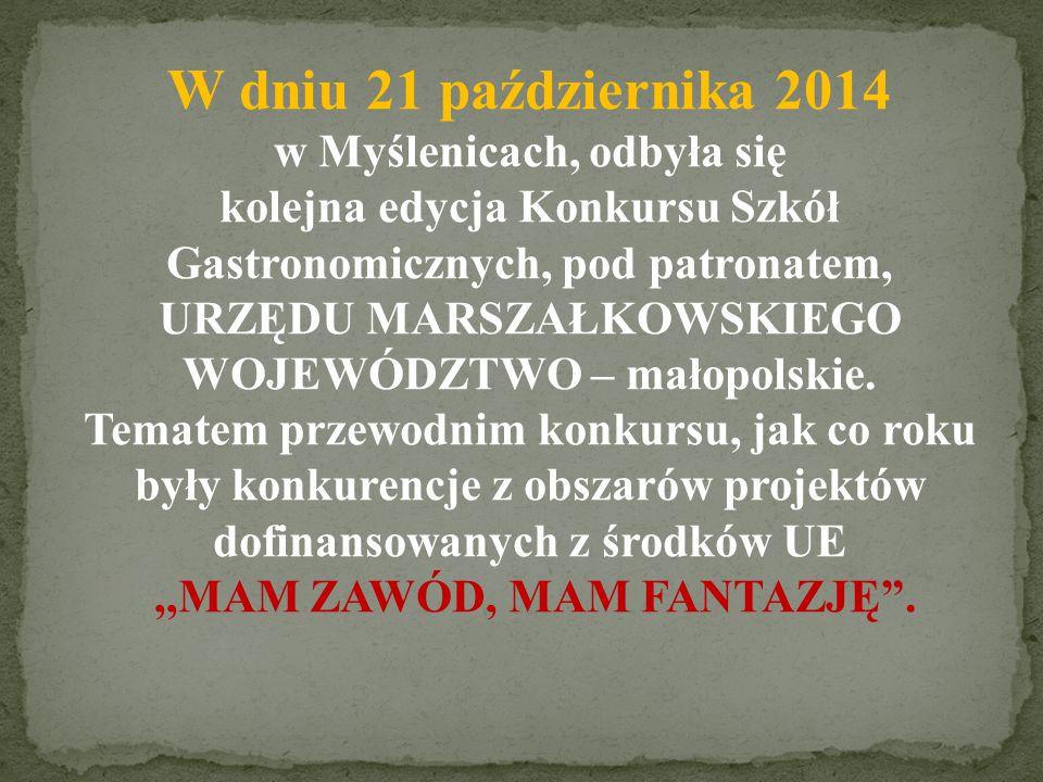 W dniu 21 października 2014 w Myślenicach, odbyła się kolejna edycja Konkursu Szkół Gastronomicznych, pod patronatem,