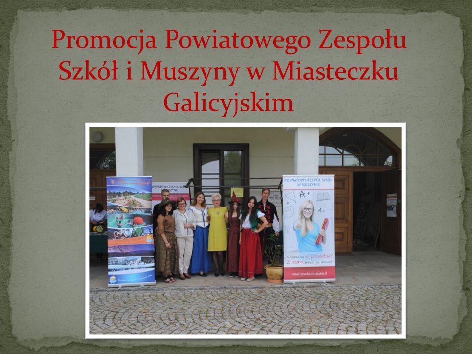 Promocja Powiatowego Zespołu Szkół i Muszyny w Miasteczku Galicyjskim