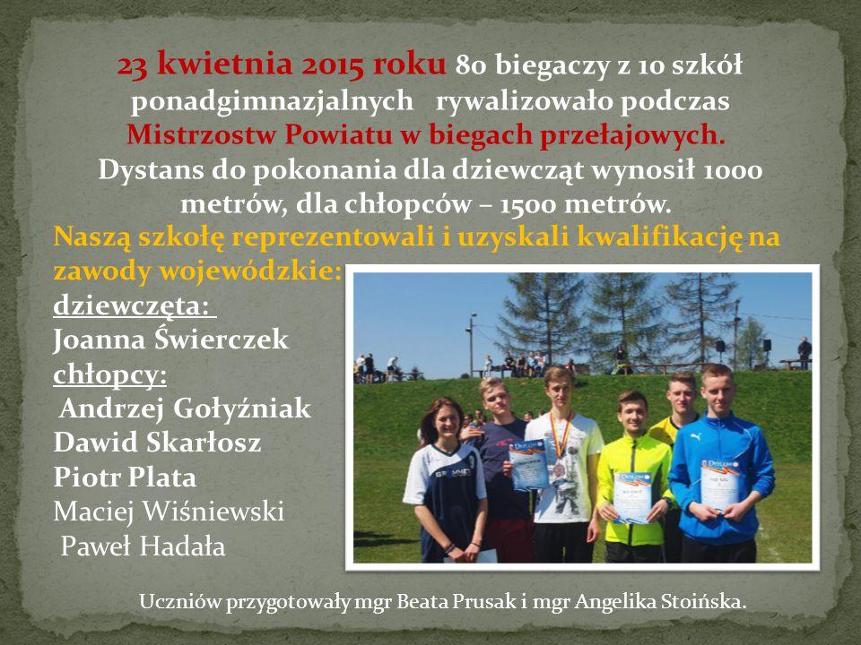 23 kwietnia 2015 roku 80 biegaczy z 10 szkół ponadgimnazjalnych rywalizowało podczas Mistrzostw Powiatu w biegach przełajowych. Dystans do pokonania dla dziewcząt wynosił 1000 metrów, dla chłopców – 1500 metrów.