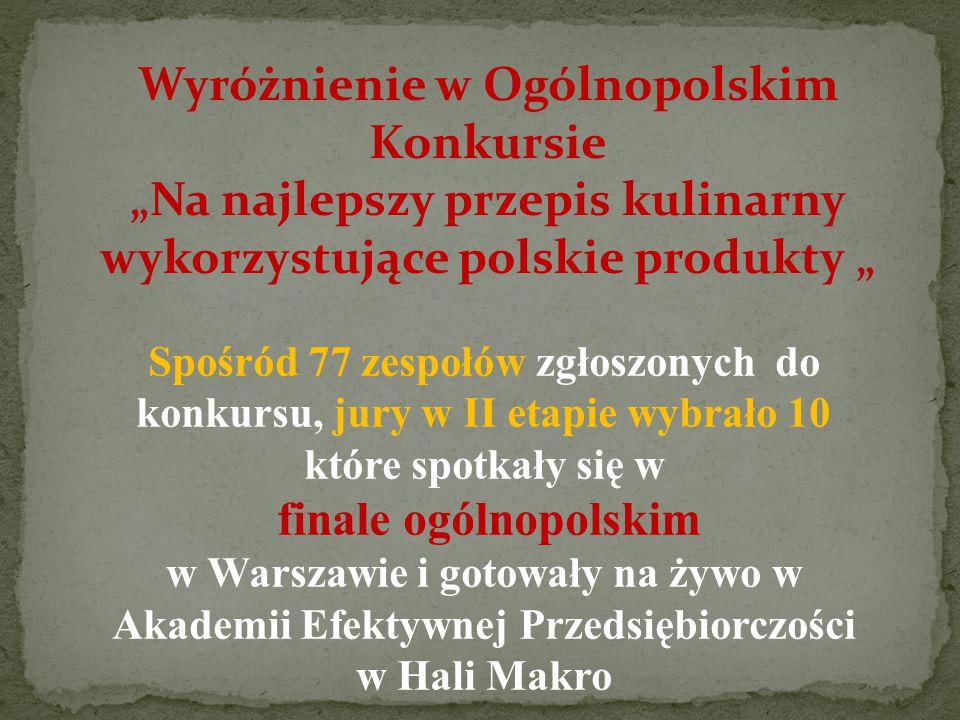 """Wyróżnienie w Ogólnopolskim Konkursie """"Na najlepszy przepis kulinarny wykorzystujące polskie produkty """""""