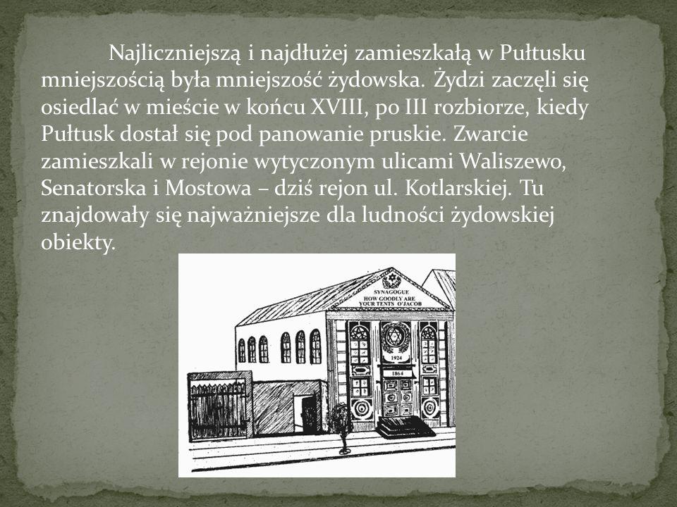 Najliczniejszą i najdłużej zamieszkałą w Pułtusku mniejszością była mniejszość żydowska.