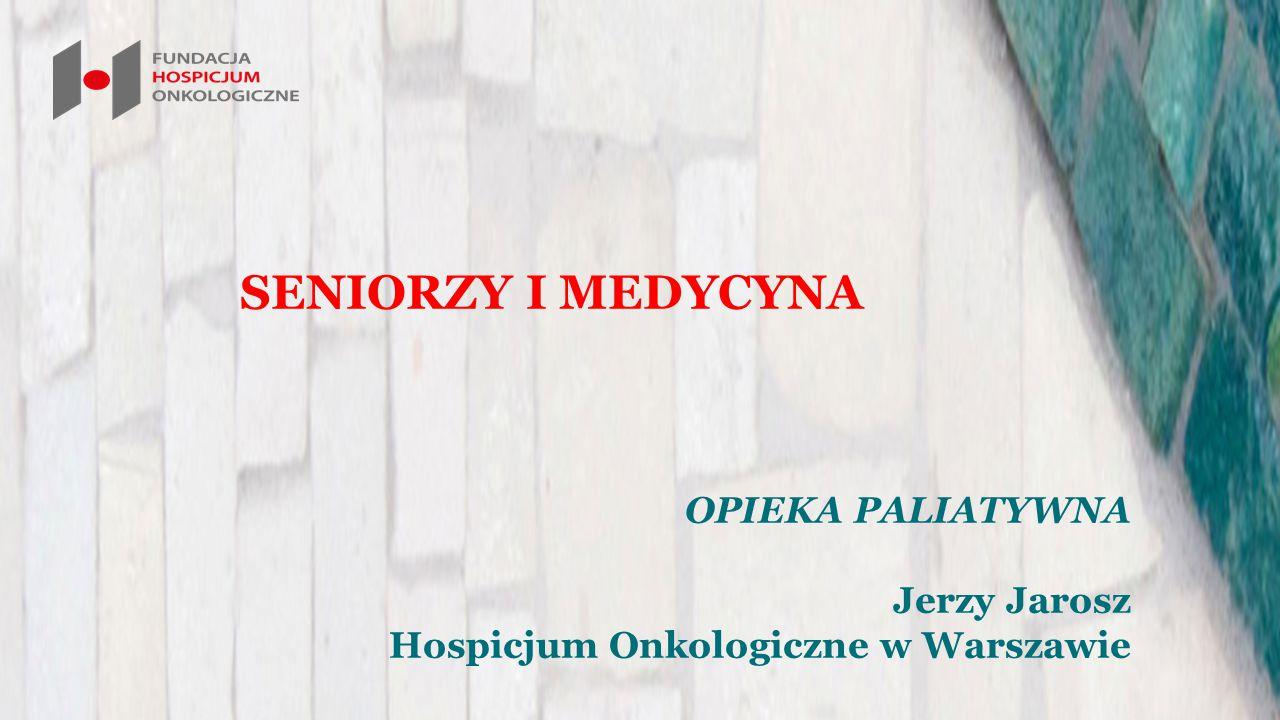 SENIORZY I MEDYCYNA OPIEKA PALIATYWNA Jerzy Jarosz