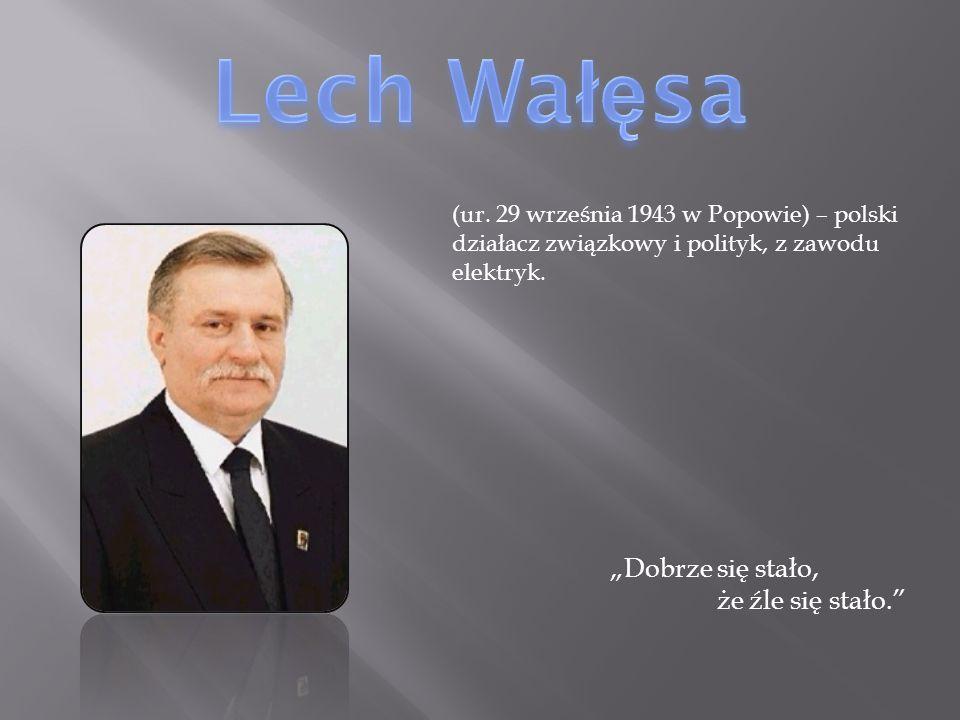 """Lech Wałęsa """"Dobrze się stało, że źle się stało."""