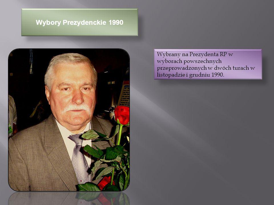 Wybory Prezydenckie 1990 Wybrany na Prezydenta RP w wyborach powszechnych przeprowadzonych w dwóch turach w listopadzie i grudniu 1990.