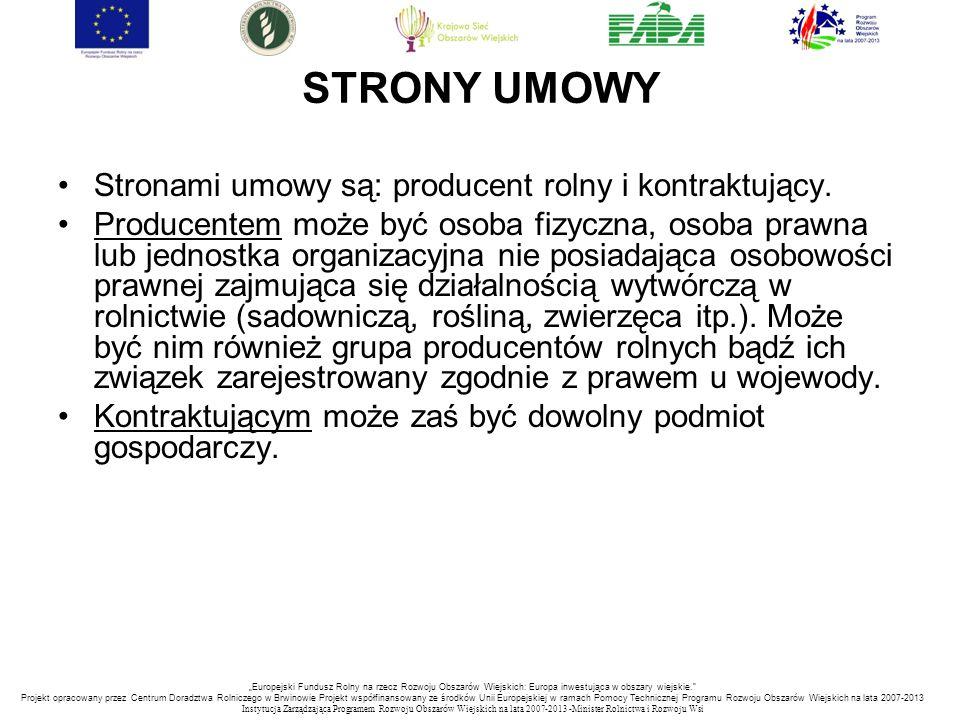 STRONY UMOWY Stronami umowy są: producent rolny i kontraktujący.