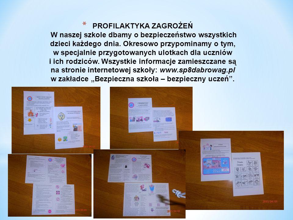 PROFILAKTYKA ZAGROŻEŃ W naszej szkole dbamy o bezpieczeństwo wszystkich dzieci każdego dnia.