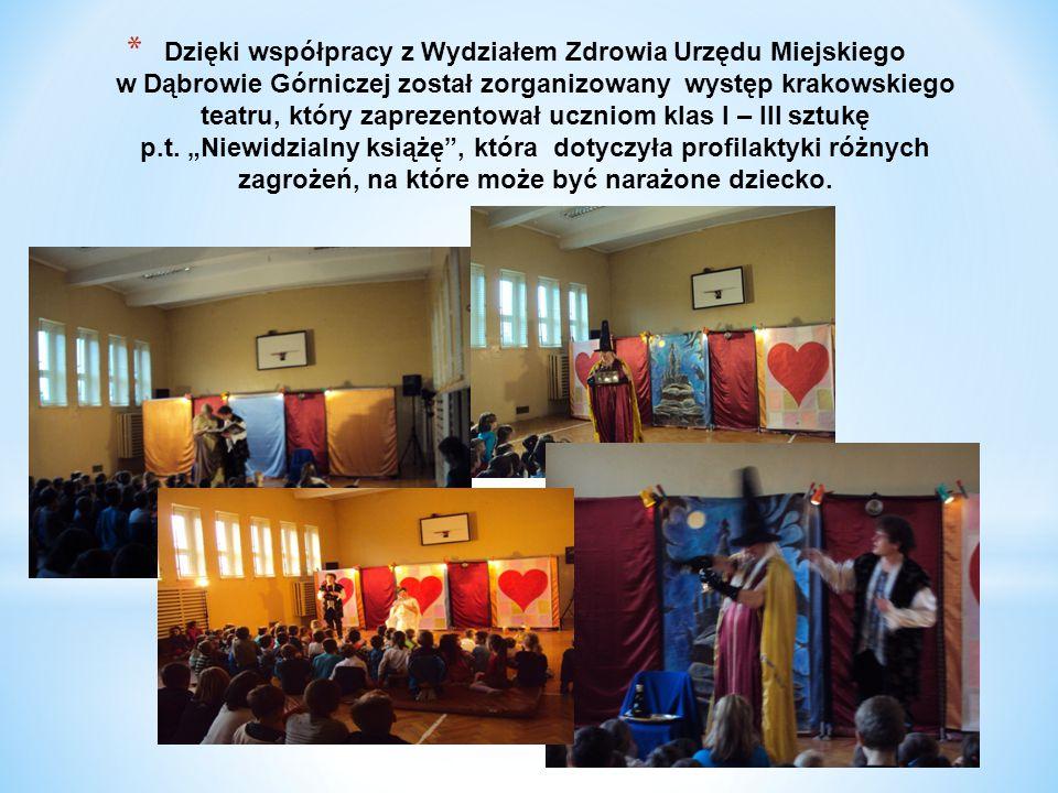 Dzięki współpracy z Wydziałem Zdrowia Urzędu Miejskiego w Dąbrowie Górniczej został zorganizowany występ krakowskiego teatru, który zaprezentował uczniom klas I – III sztukę p.t.