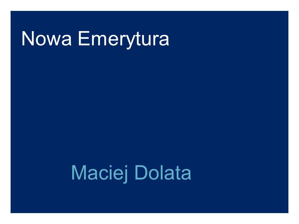 Nowa Emerytura Maciej Dolata