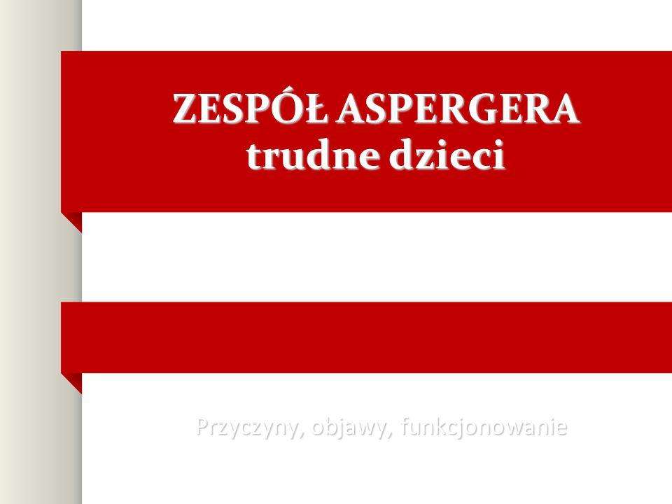 Zespół Aspergera Image: ZESPÓŁ ASPERGERA Trudne Dzieci