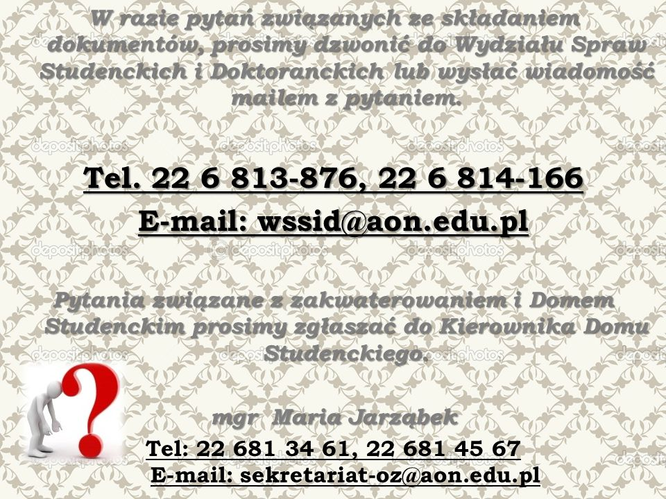 Tel. 22 6 813-876, 22 6 814-166 E-mail: wssid@aon.edu.pl