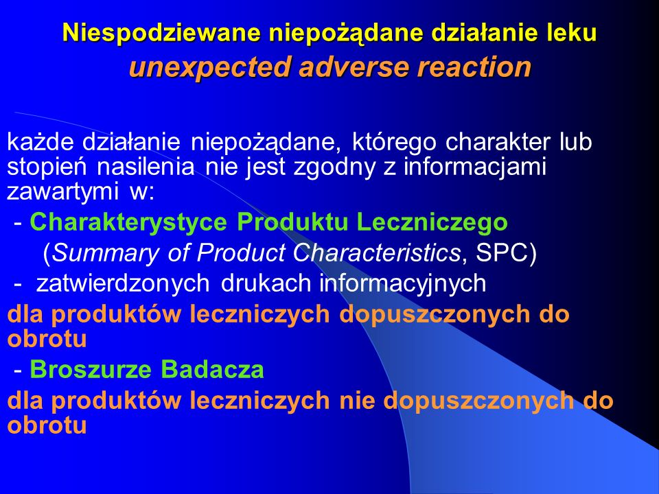Niespodziewane niepożądane działanie leku unexpected adverse reaction