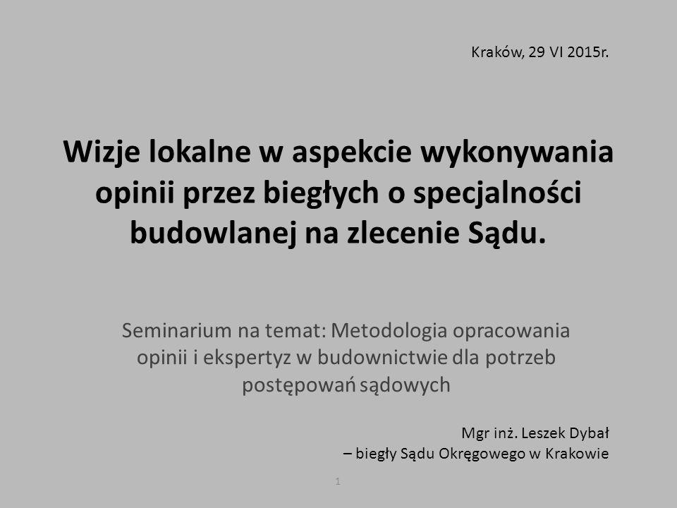 Kraków, 29 VI 2015r. Wizje lokalne w aspekcie wykonywania opinii przez biegłych o specjalności budowlanej na zlecenie Sądu.