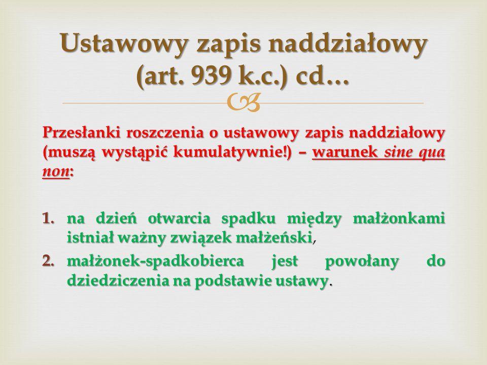 Ustawowy zapis naddziałowy (art. 939 k.c.) cd…