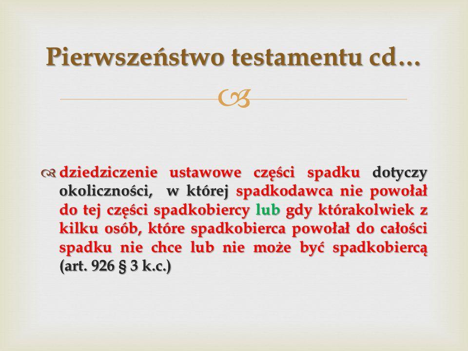 Pierwszeństwo testamentu cd…