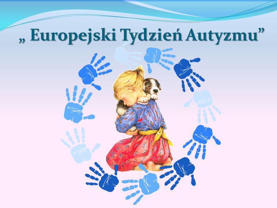 """"""" Europejski Tydzień Autyzmu"""