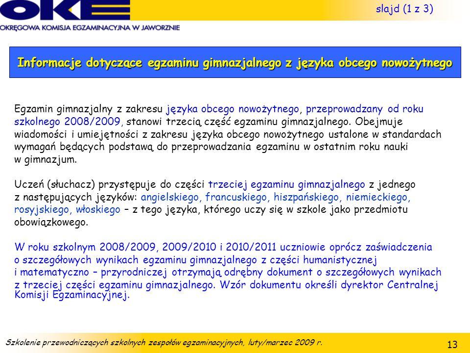 slajd (1 z 3) Informacje dotyczące egzaminu gimnazjalnego z języka obcego nowożytnego.