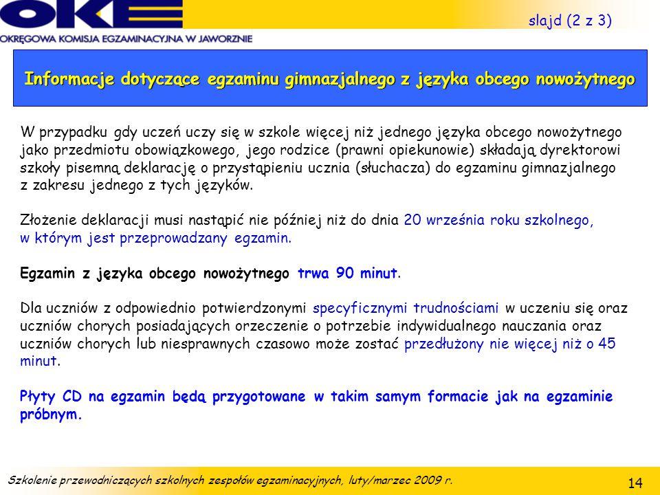slajd (2 z 3) Informacje dotyczące egzaminu gimnazjalnego z języka obcego nowożytnego.