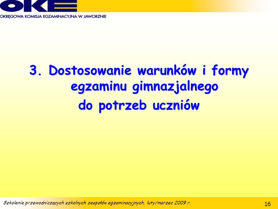 3. Dostosowanie warunków i formy egzaminu gimnazjalnego